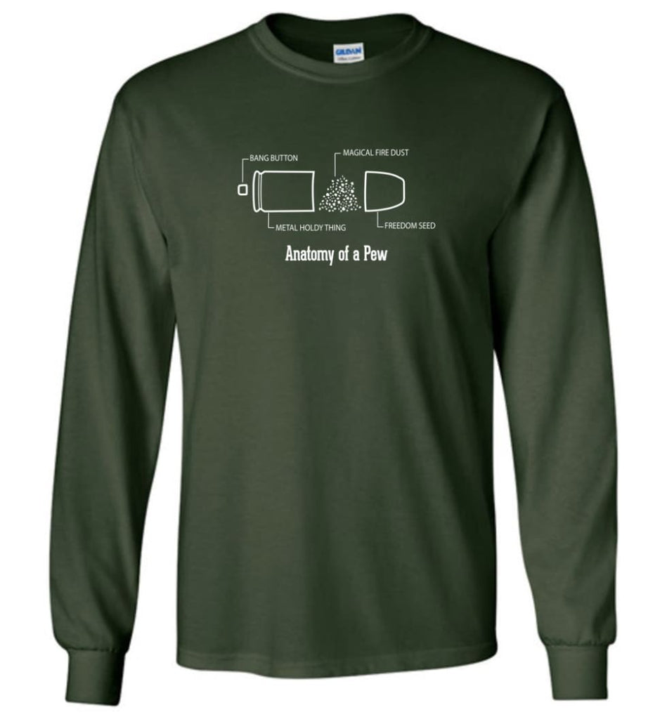 The Anatomy of a Pew Shirt Funny Bullet Shirt Gift - Long Sleeve T-Shirt - Forest Green / M