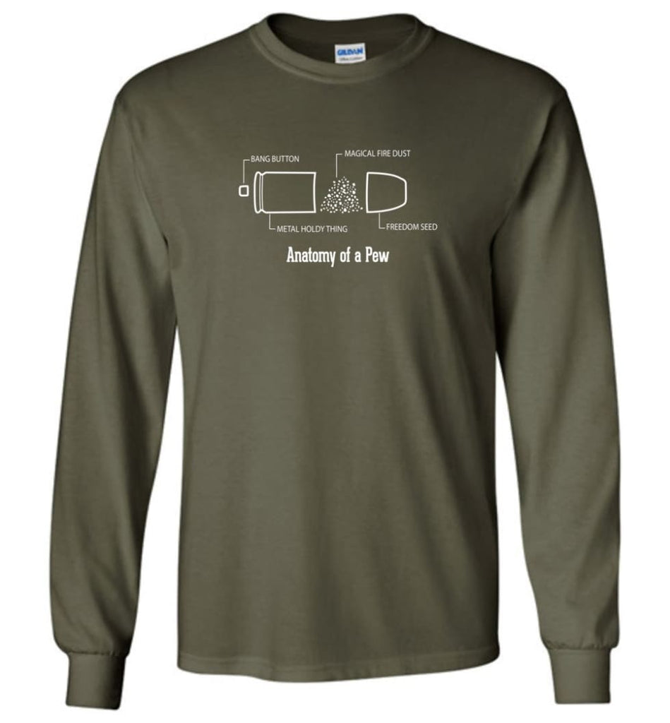 The Anatomy of a Pew Shirt Funny Bullet Shirt Gift - Long Sleeve T-Shirt - Military Green / M