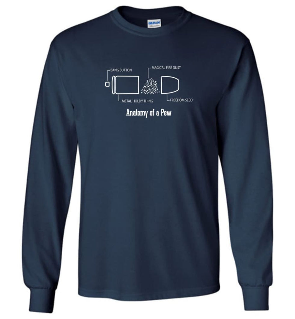 The Anatomy of a Pew Shirt Funny Bullet Shirt Gift - Long Sleeve T-Shirt - Navy / M