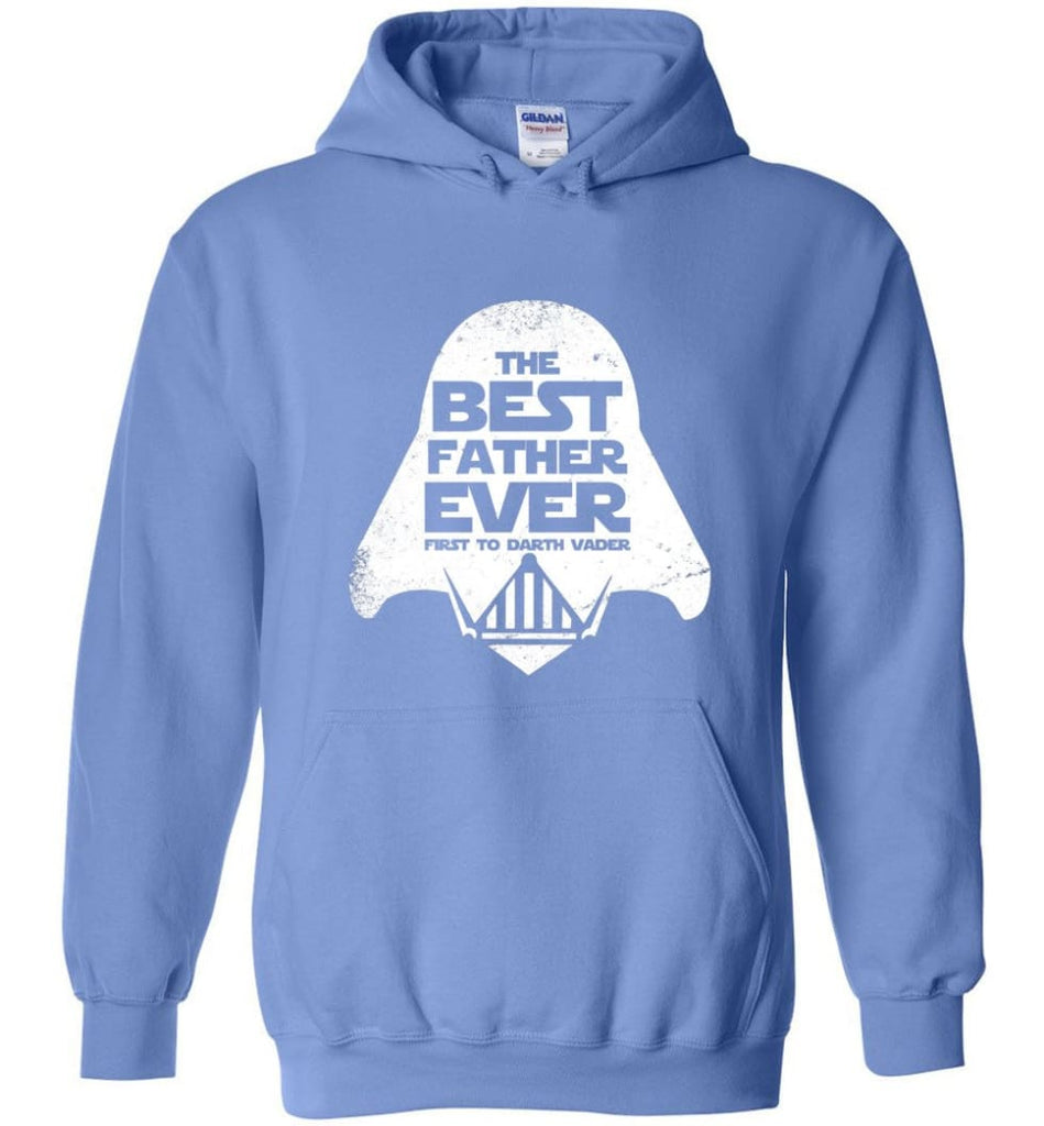 The Best Father Ever First to Darths Vaders - Hoodie - Carolina Blue / M