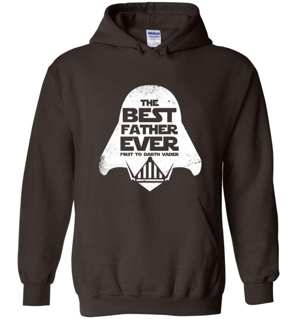 The Best Father Ever First to Darths Vaders - Hoodie - Dark Chocolate / M