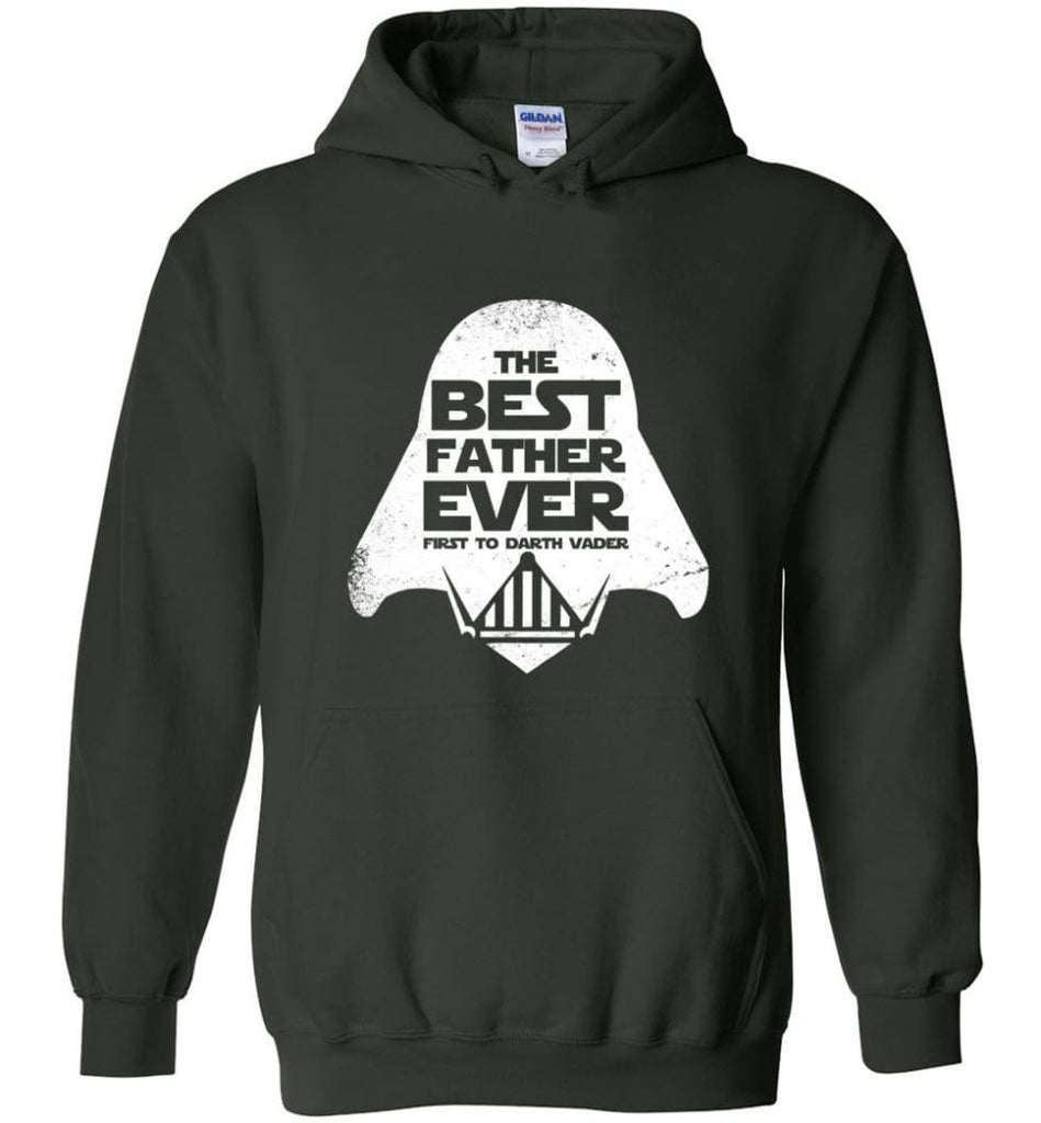 The Best Father Ever First to Darths Vaders - Hoodie - Forest Green / M