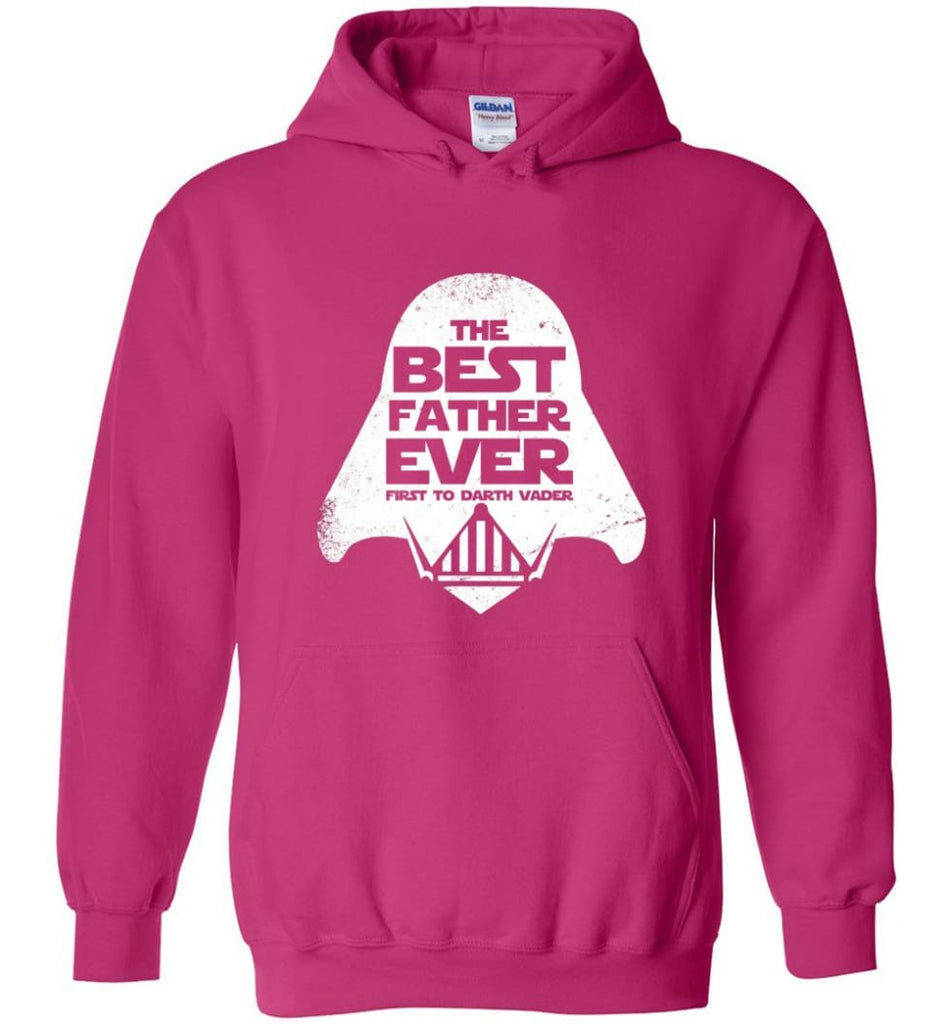 The Best Father Ever First to Darths Vaders - Hoodie - Heliconia / M