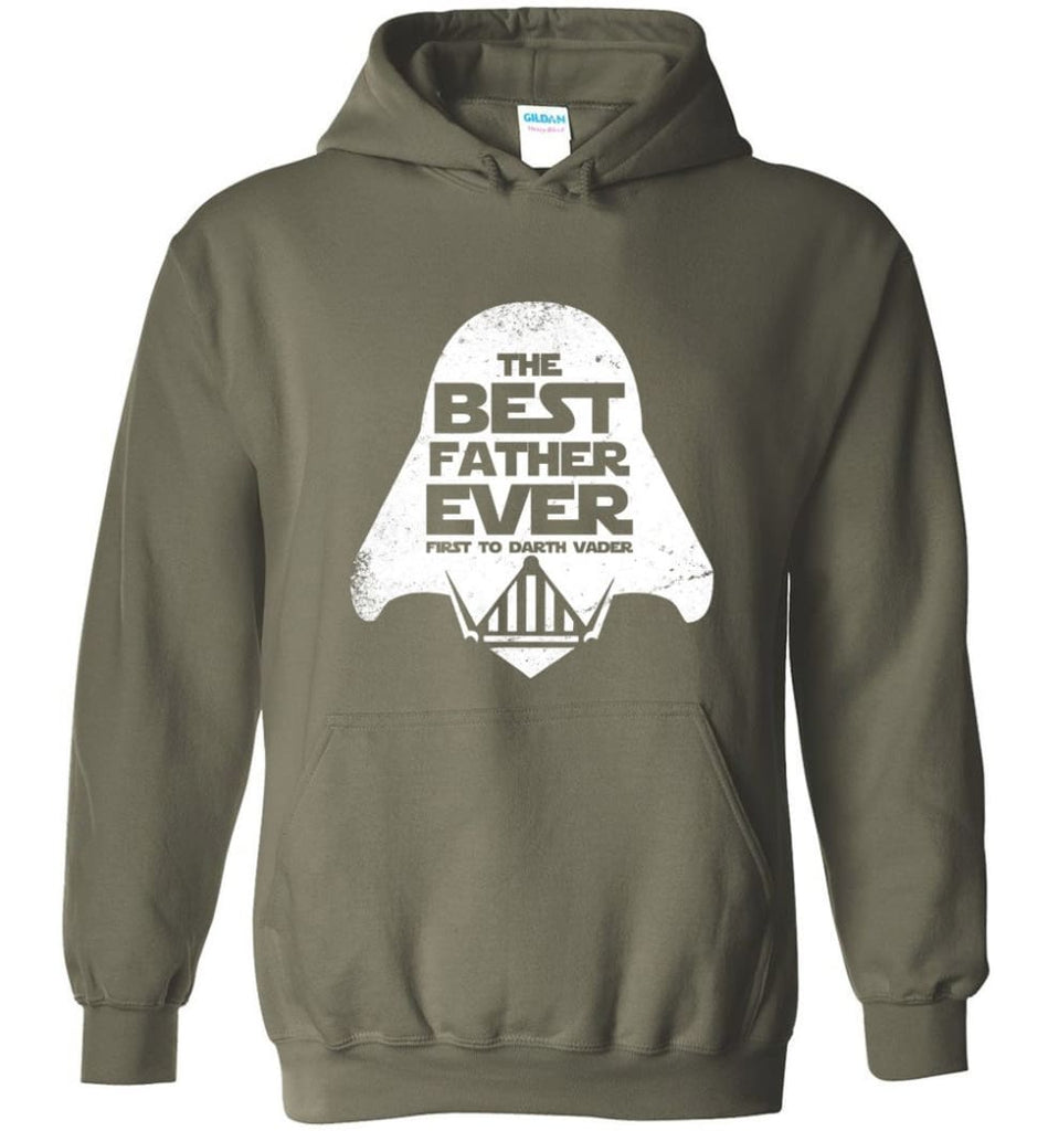 The Best Father Ever First to Darths Vaders - Hoodie - Military Green / M