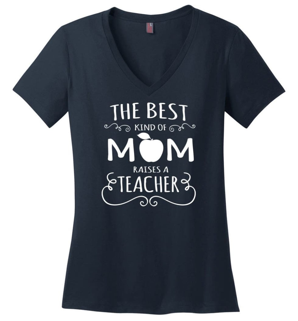 The Best Kind Of Mom Raises A Teacher Mothers Day Gift For Teacher Mom Ladies V Neck - Navy / M - womens apparel