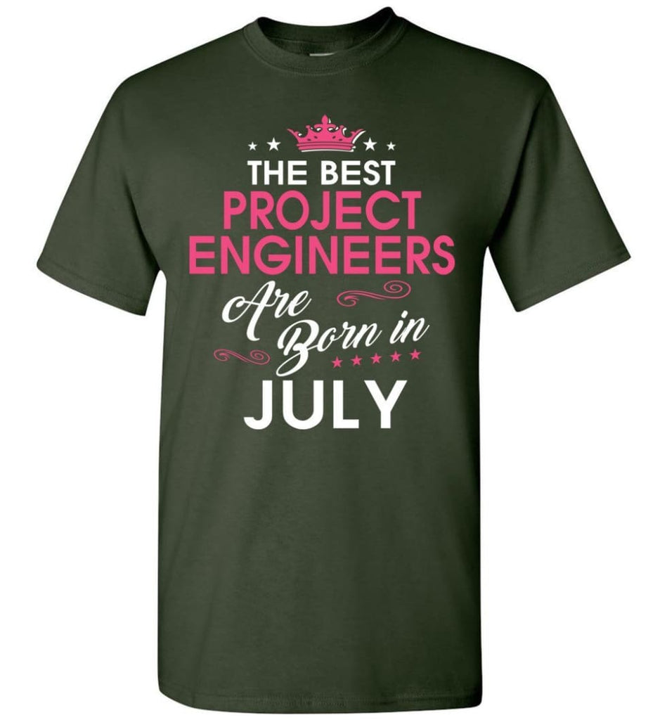 The Best Project Engineers Are Born In July - Engineers July Birthday T-shirt Gifts - Forest Green / S