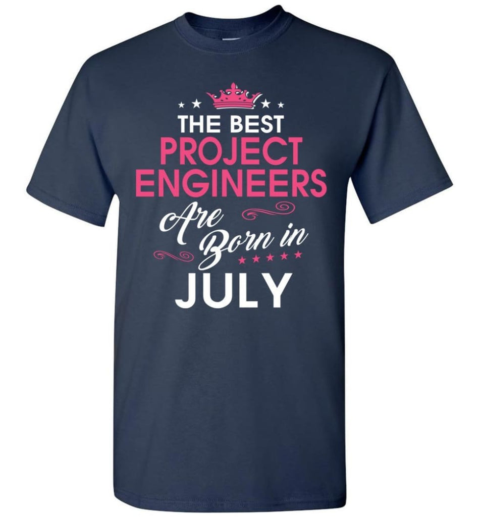 The Best Project Engineers Are Born In July - Engineers July Birthday T-shirt Gifts - Navy / S