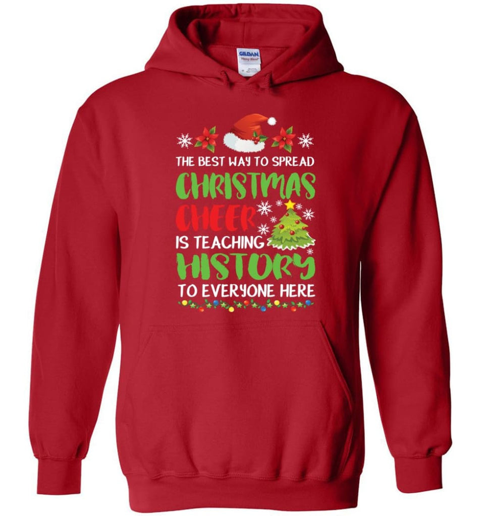The best way to spread christmas cheer is teaching history to everyone Hoodie - Red / M