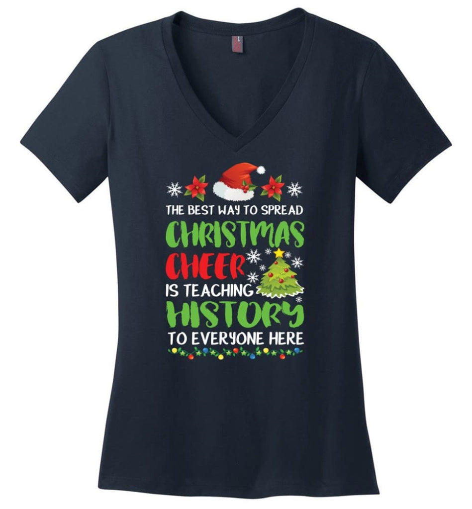 The best way to spread christmas cheer is teaching history to everyone Ladies V-Neck - Navy / M