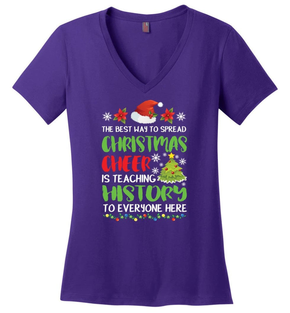 The best way to spread christmas cheer is teaching history to everyone Ladies V-Neck - Purple / M
