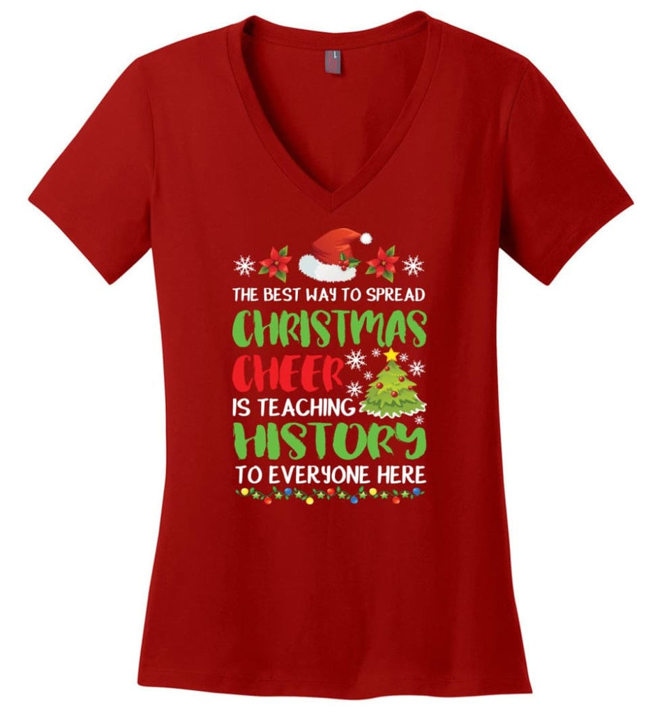 The best way to spread christmas cheer is teaching history to everyone Ladies V-Neck - Red / M