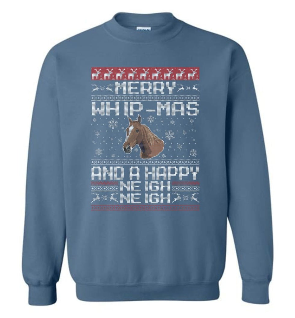 The Merry Whip Mas And Happy Neigh Neigh Shirt Horse Lover Hoodie Horse Christmas Gift Sweater Sweatshirt - Indigo Blue