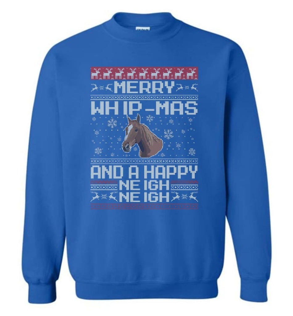 The Merry Whip Mas And Happy Neigh Neigh Shirt Horse Lover Hoodie Horse Christmas Gift Sweater Sweatshirt - Royal / M