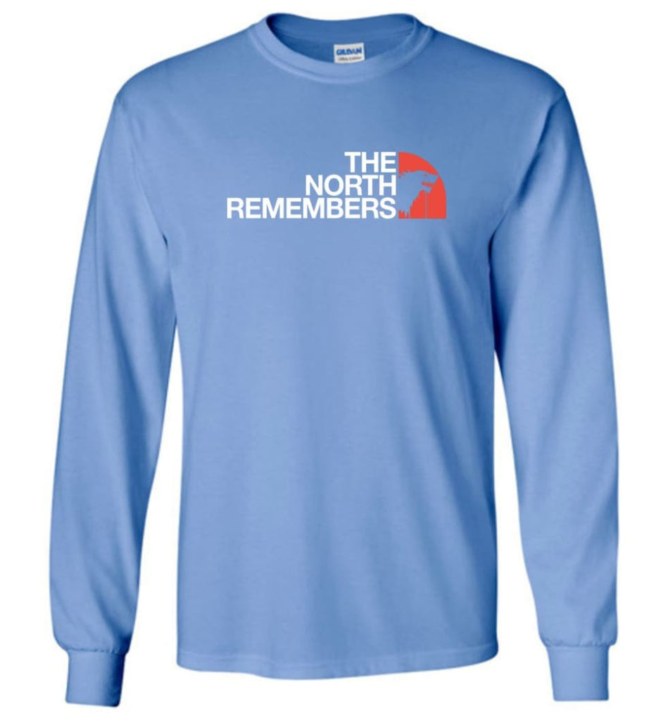 The North Remembers Shirt The North Game Of Throne Shirt Ouse Stark Shirt Funny - Long Sleeve T-Shirt - Carolina Blue /