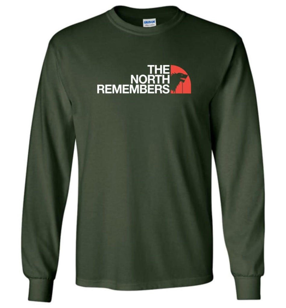The North Remembers Shirt The North Game Of Throne Shirt Ouse Stark Shirt Funny - Long Sleeve T-Shirt - Forest Green / M