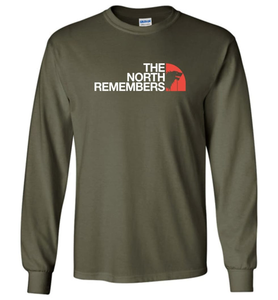 The North Remembers Shirt The North Game Of Throne Shirt Ouse Stark Shirt Funny - Long Sleeve T-Shirt - Military Green /