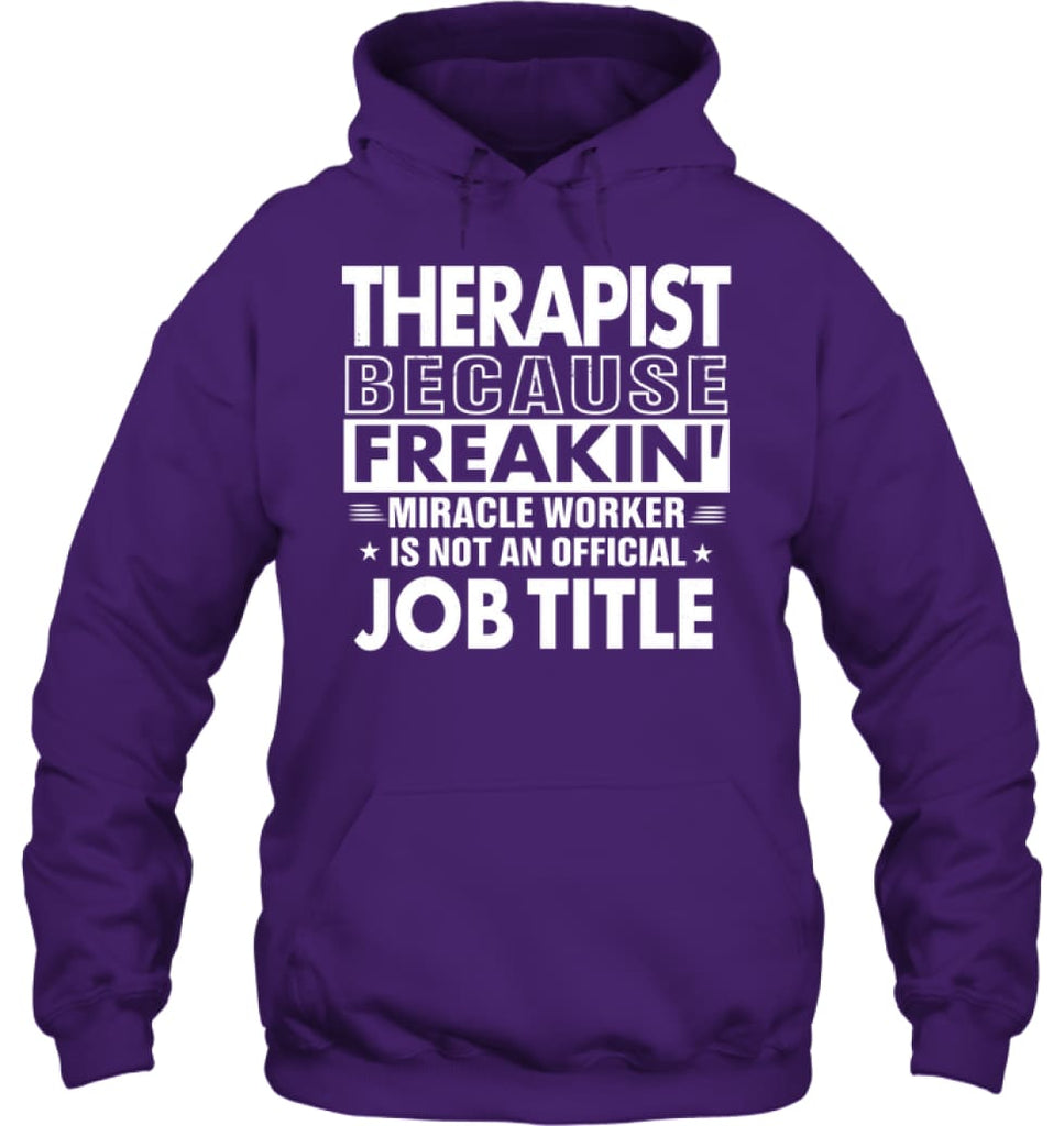Therapist Because Freakin' Miracle Worker Job Title Hoodie - Gildan 8oz. Heavy Blend Hoodie / Purple / S - Apparel