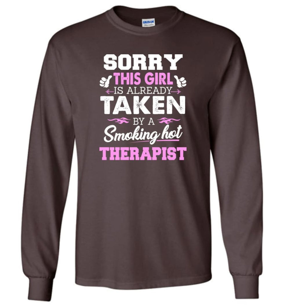 Therapist Shirt Cool Gift for Girlfriend Wife or Lover - Long Sleeve T-Shirt - Dark Chocolate / M