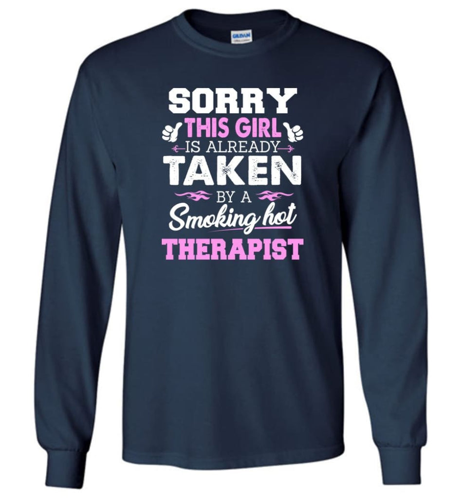 Therapist Shirt Cool Gift for Girlfriend Wife or Lover - Long Sleeve T-Shirt - Navy / M