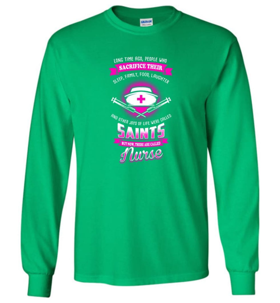They are called Nurse Shirt - Long Sleeve T-Shirt - Irish Green / M