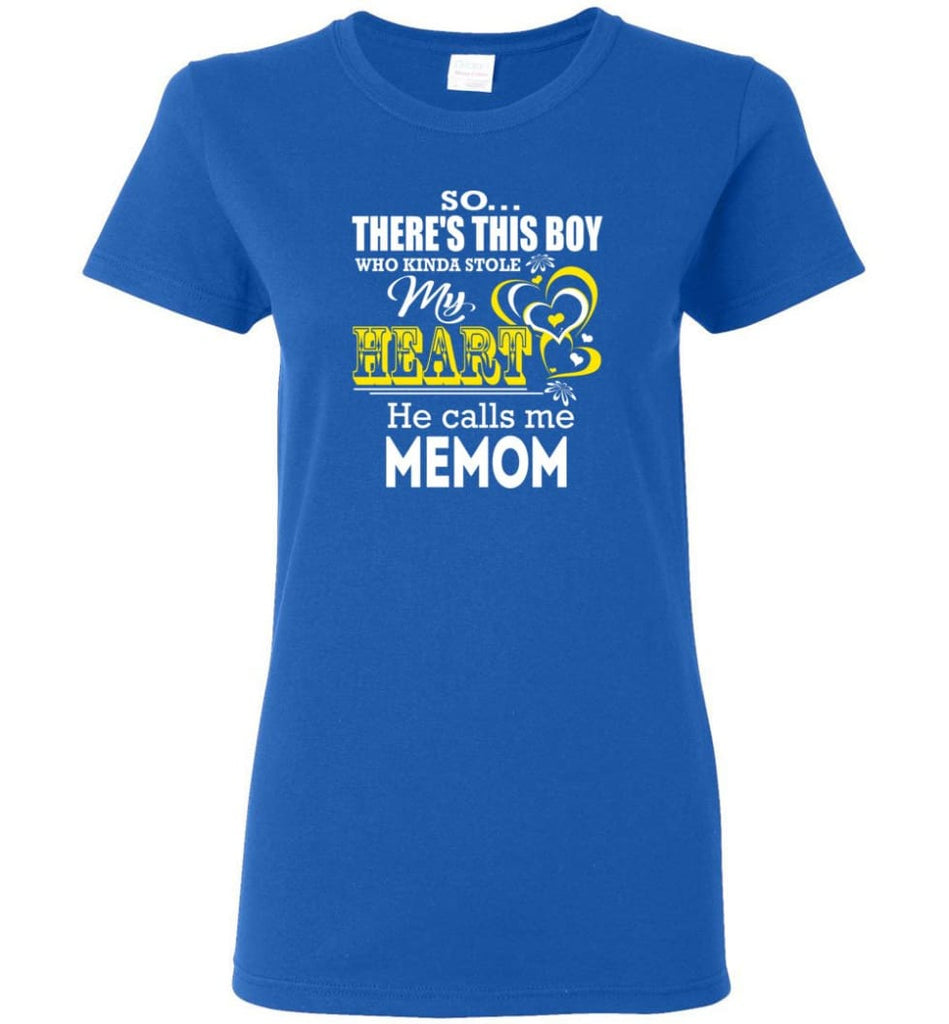 This Boy Who Kinda Stole My Heart He Calls Me Memom Women Tee - Royal / M