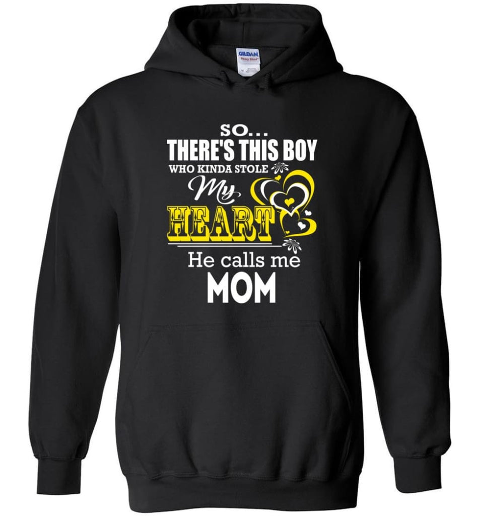 This Boy Who Kinda Stole My Heart He Calls Me Mom - Hoodie - Black / M