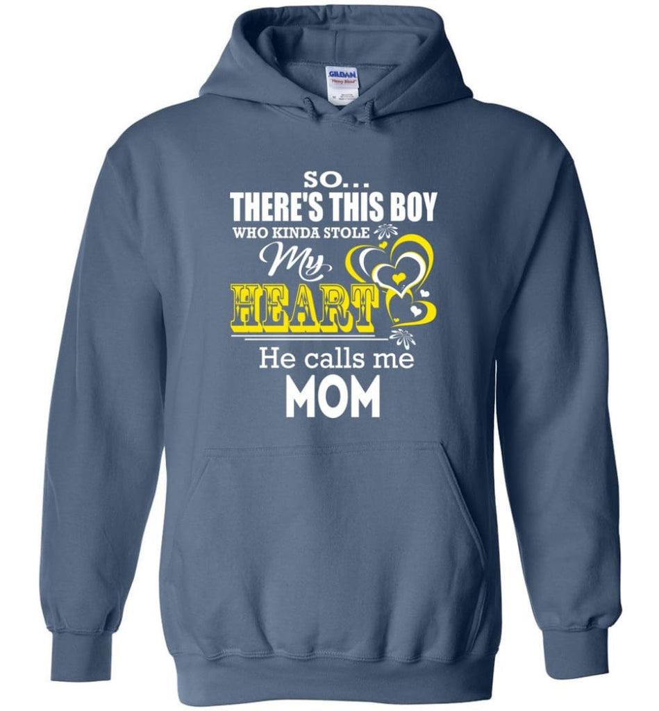 This Boy Who Kinda Stole My Heart He Calls Me Mom - Hoodie - Indigo Blue / M