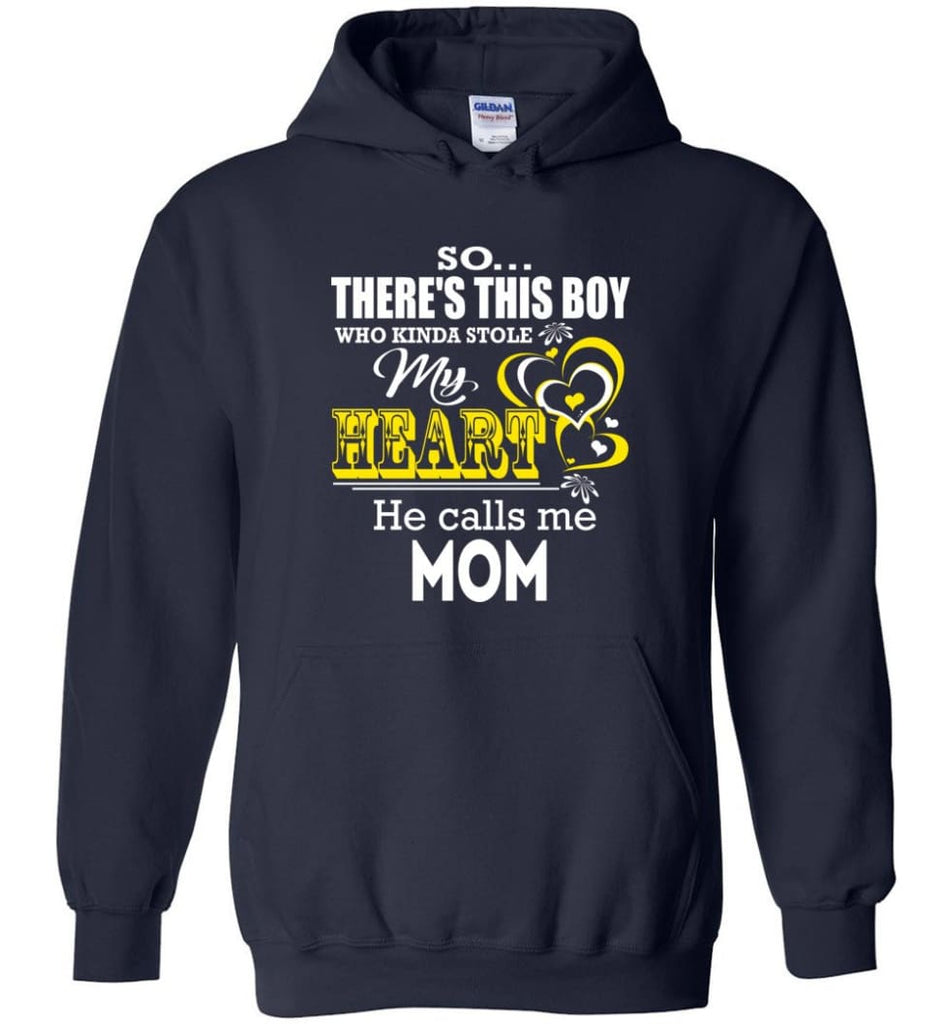 This Boy Who Kinda Stole My Heart He Calls Me Mom - Hoodie - Navy / M