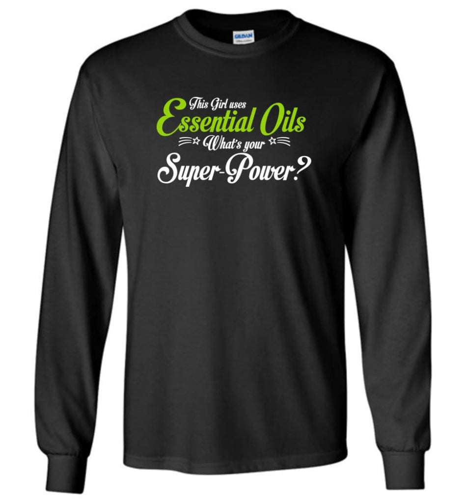 This Girl Uses Essential Oils Long Sleeve T-Shirt - Black / M