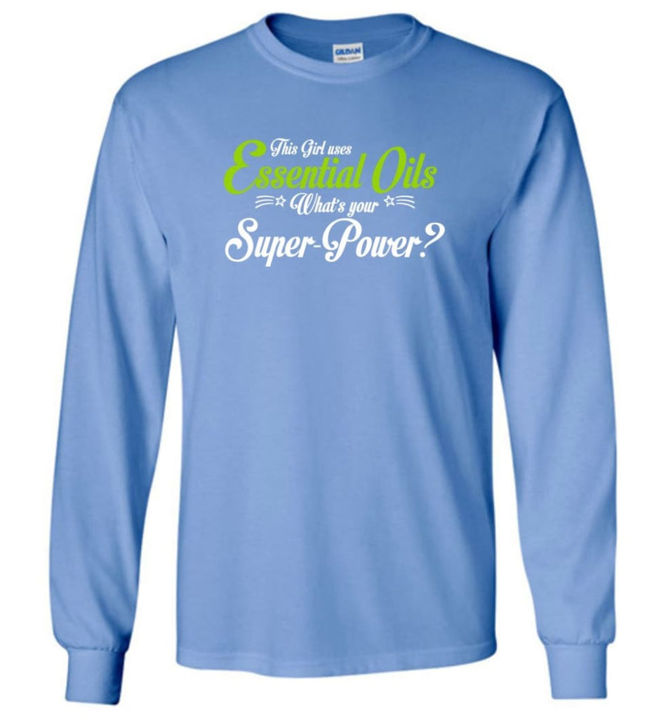 This Girl Uses Essential Oils Long Sleeve T-Shirt - Carolina Blue / M