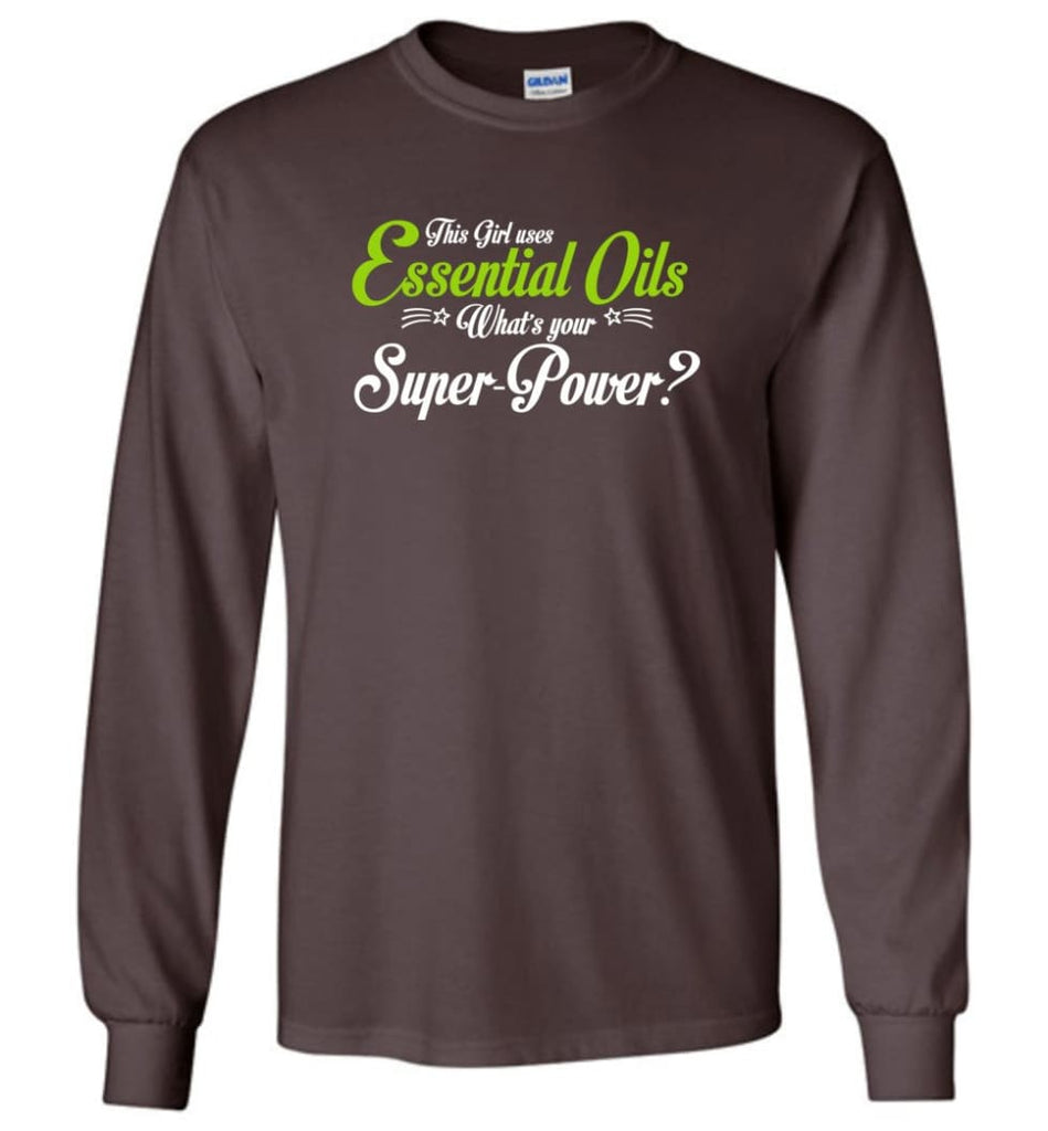This Girl Uses Essential Oils Long Sleeve T-Shirt - Dark Chocolate / M
