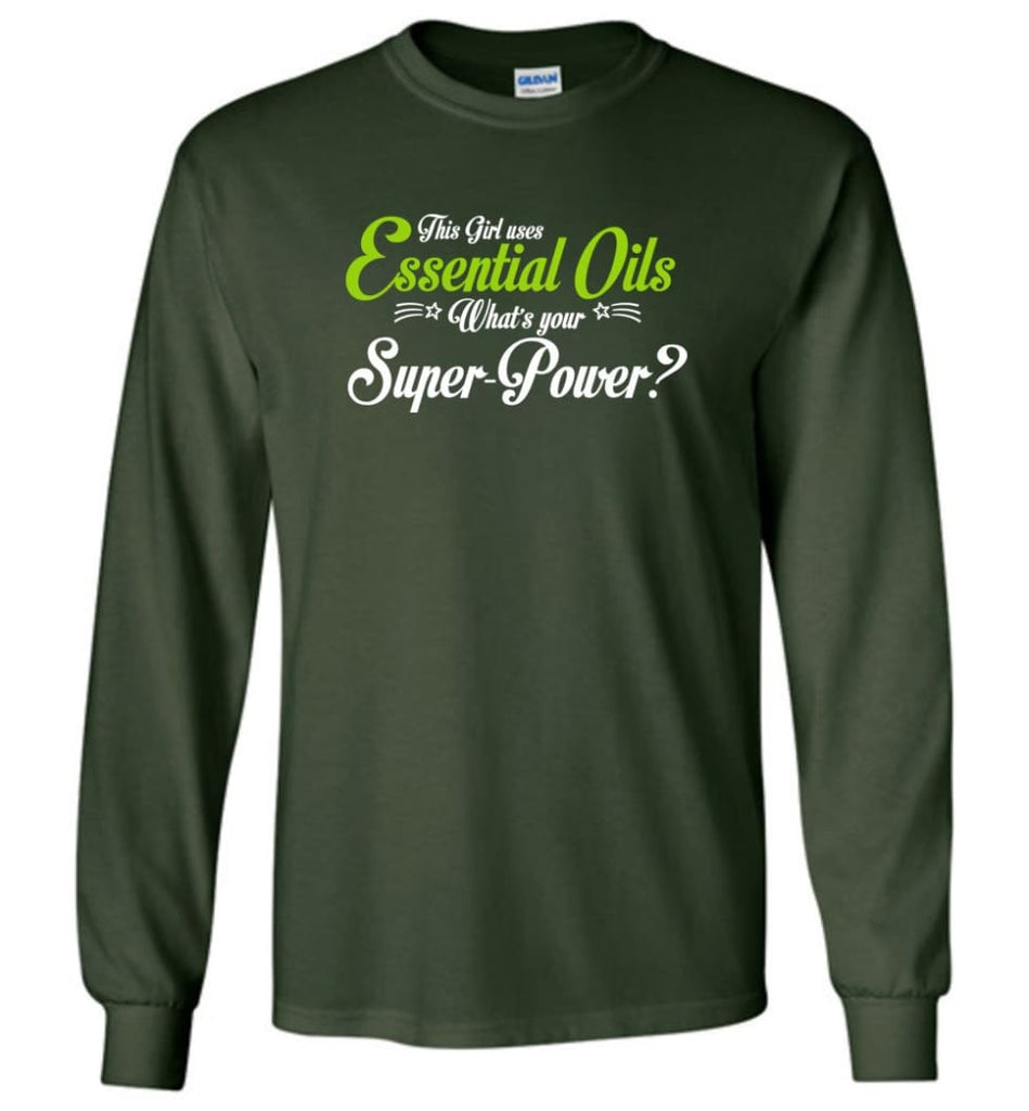 This Girl Uses Essential Oils Long Sleeve T-Shirt - Forest Green / M