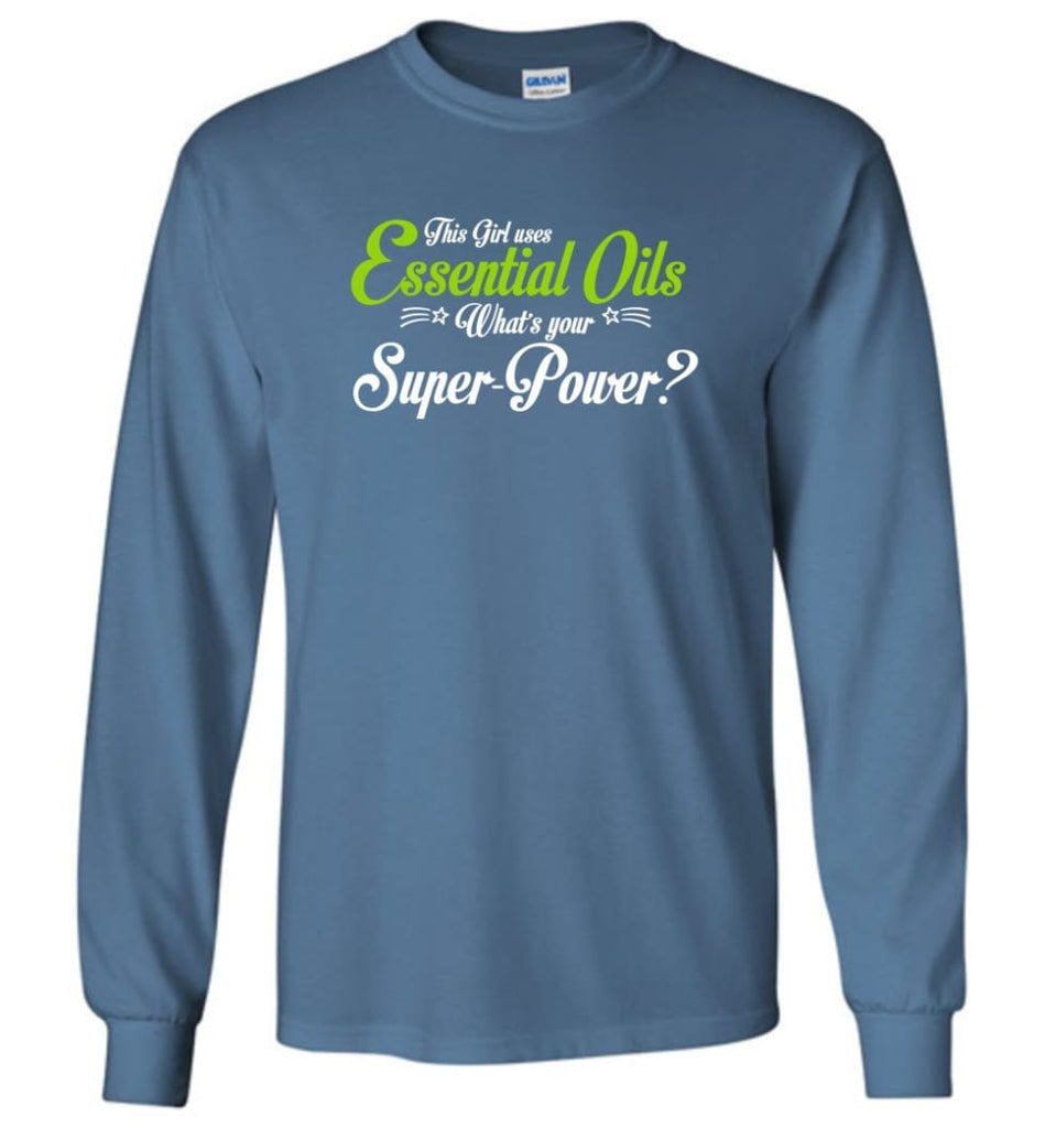 This Girl Uses Essential Oils Long Sleeve T-Shirt - Indigo Blue / M