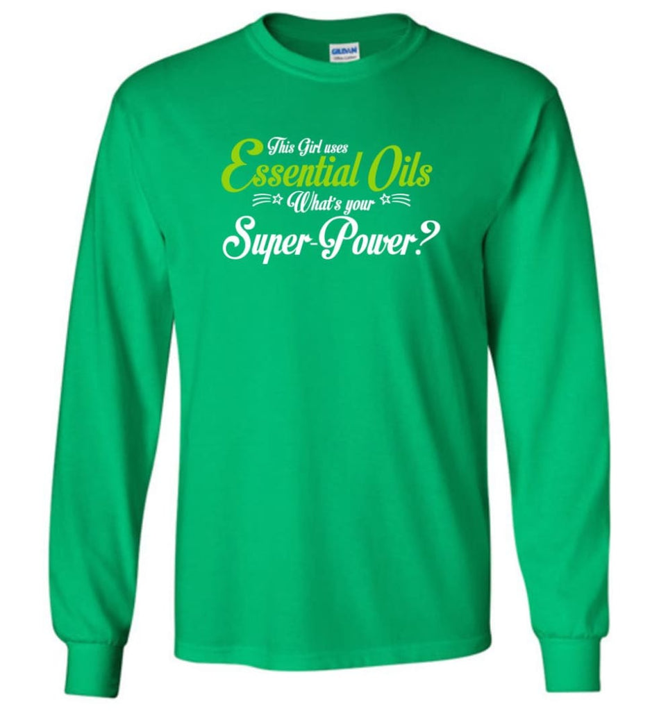 This Girl Uses Essential Oils Long Sleeve T-Shirt - Irish Green / M