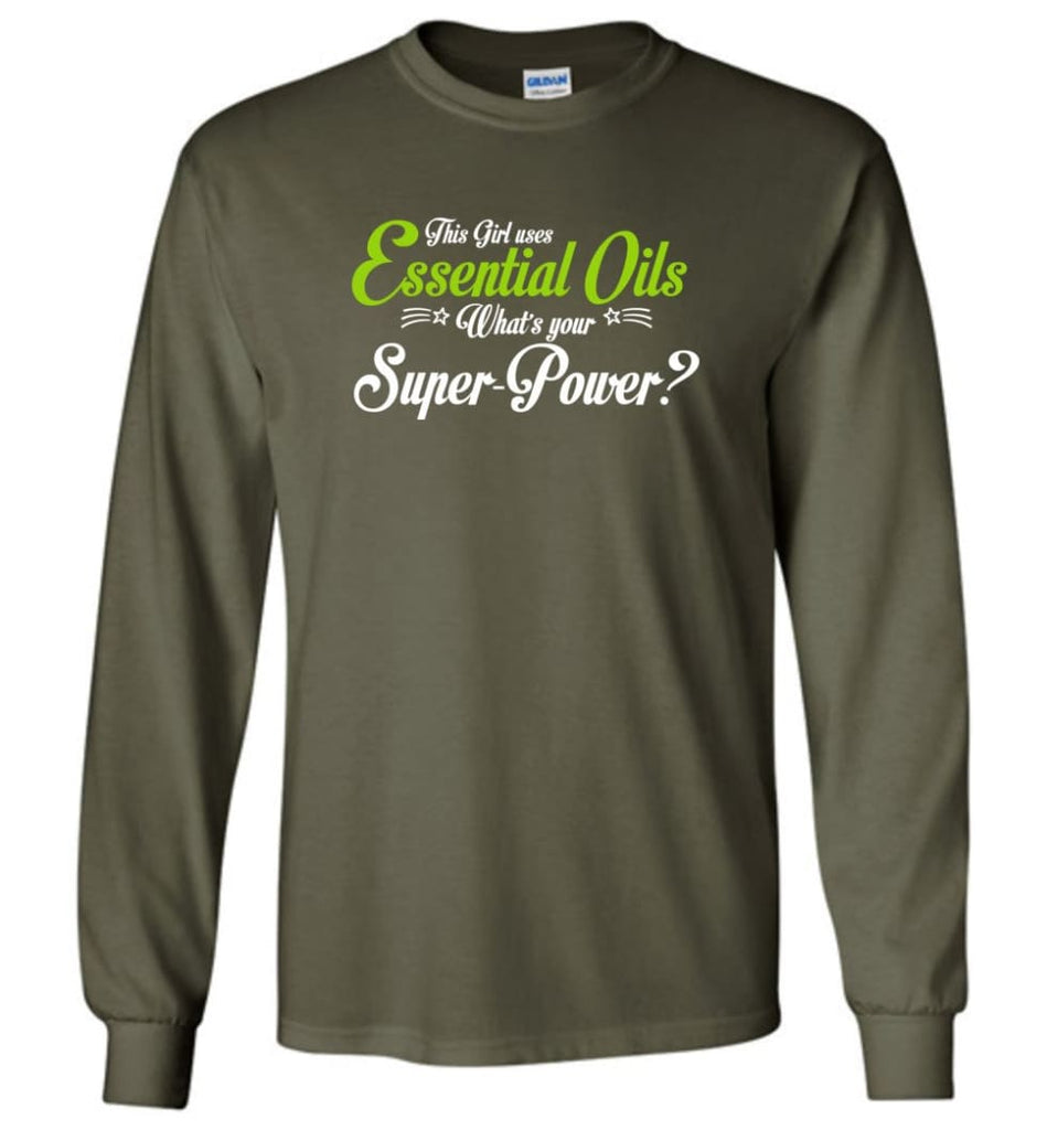 This Girl Uses Essential Oils Long Sleeve T-Shirt - Military Green / M