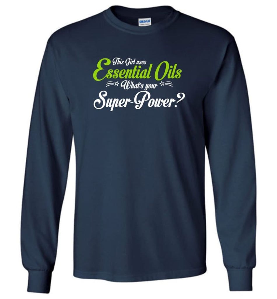 This Girl Uses Essential Oils Long Sleeve T-Shirt - Navy / M