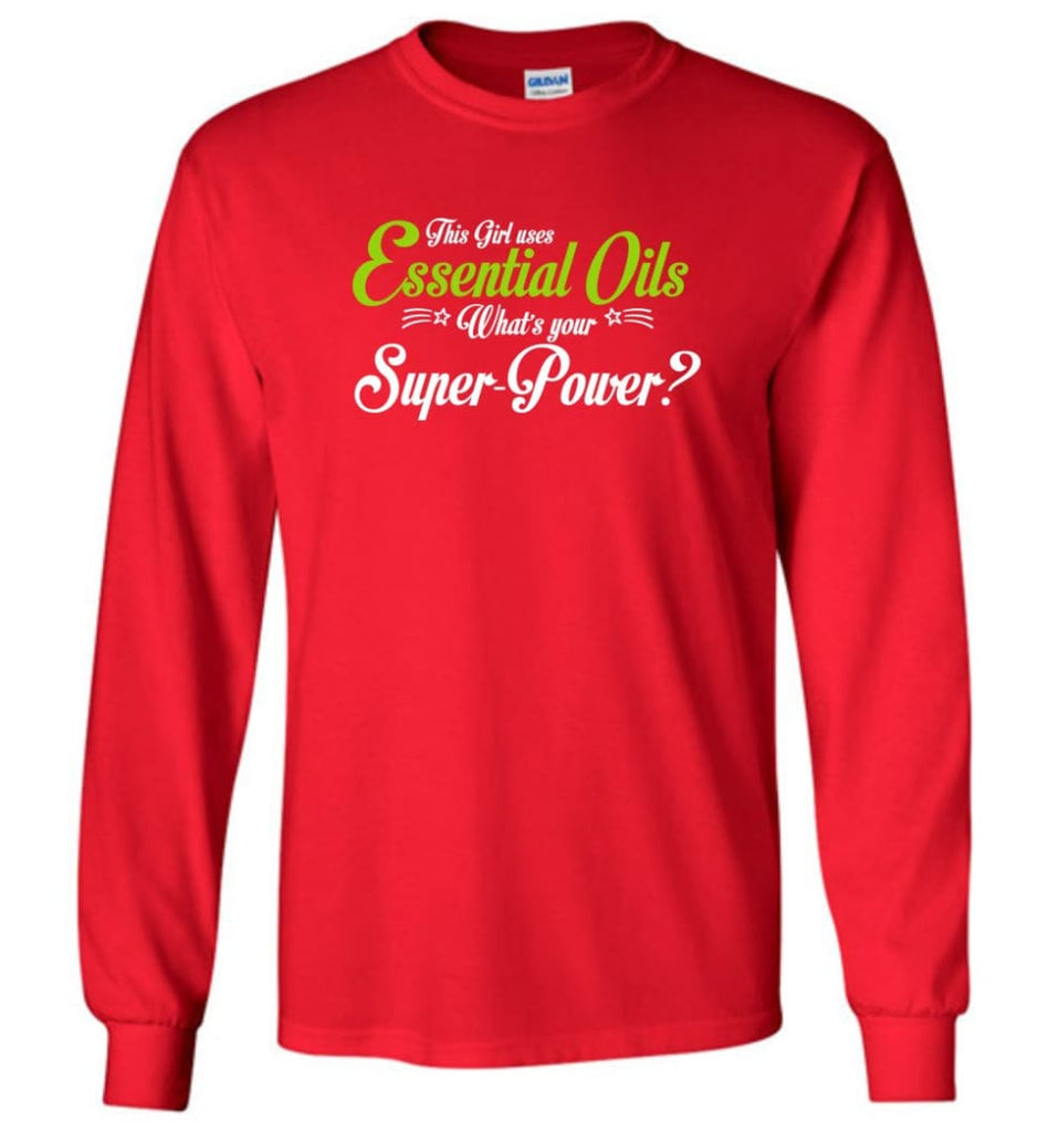 This Girl Uses Essential Oils Long Sleeve T-Shirt - Red / M