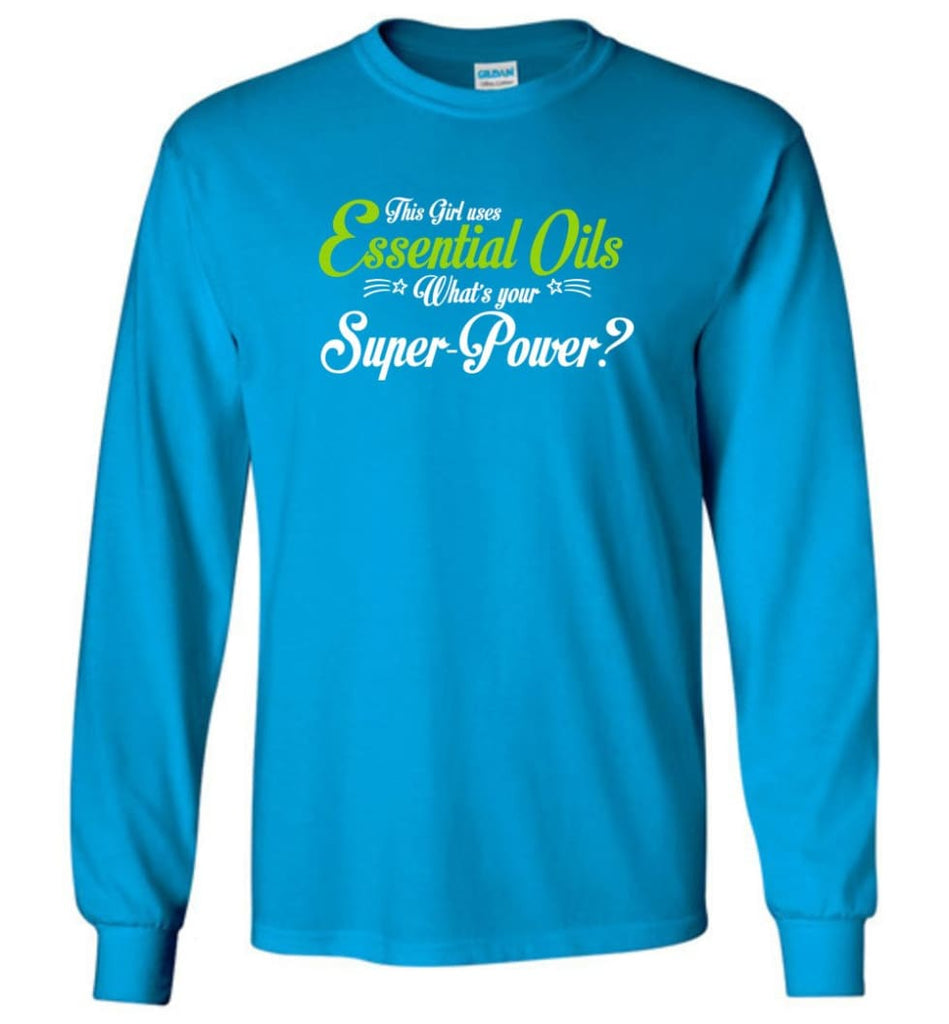 This Girl Uses Essential Oils Long Sleeve T-Shirt - Sapphire / M