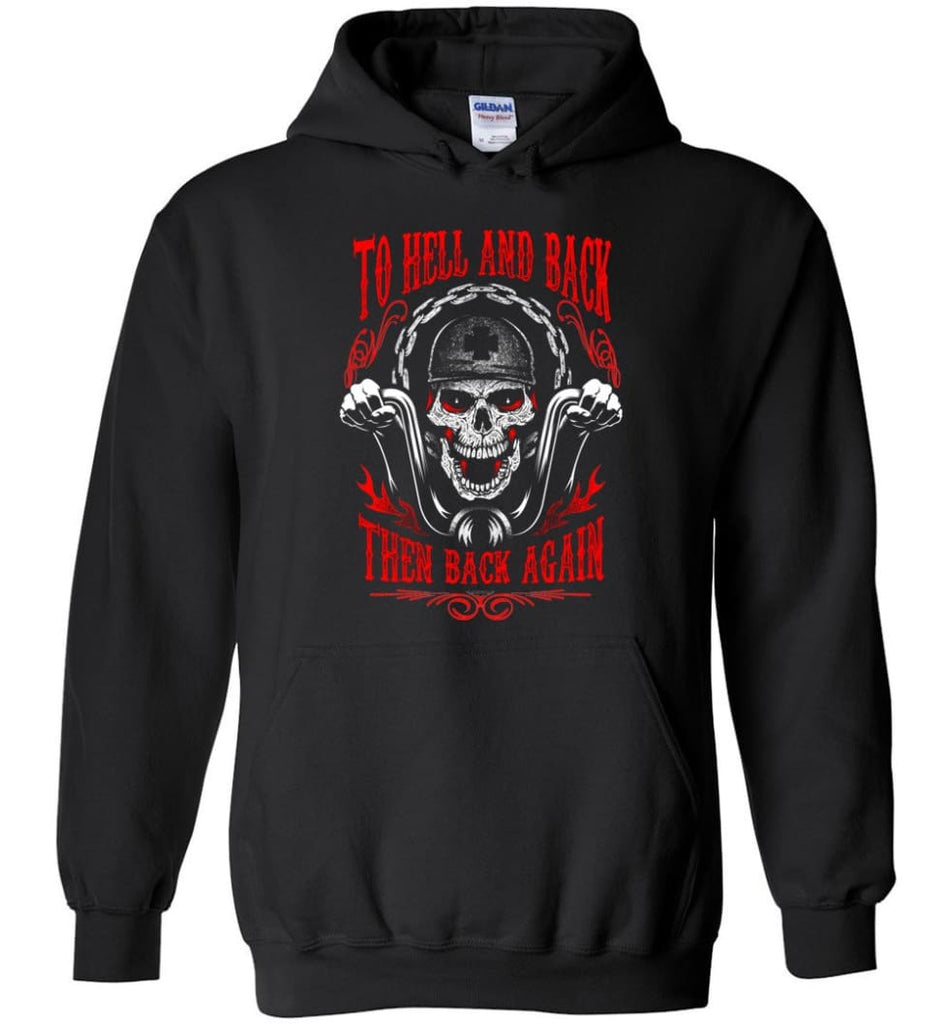 To Hell And Back Then Back Again Shirt Hoodie - Black / M