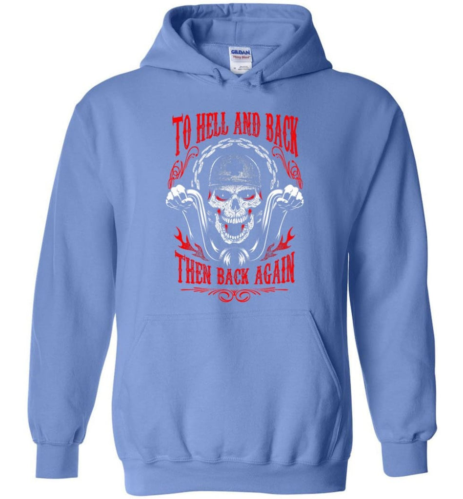 To Hell And Back Then Back Again Shirt Hoodie - Carolina Blue / M