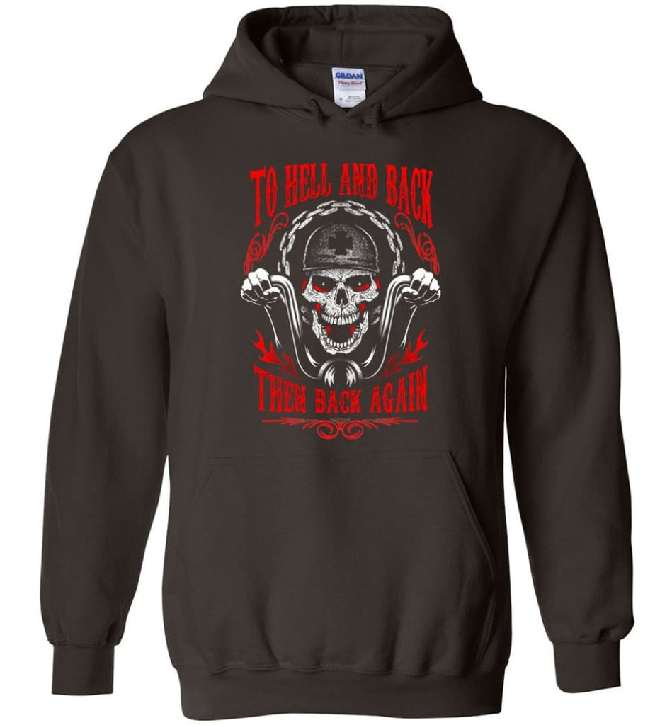 To Hell And Back Then Back Again Shirt Hoodie - Dark Chocolate / M