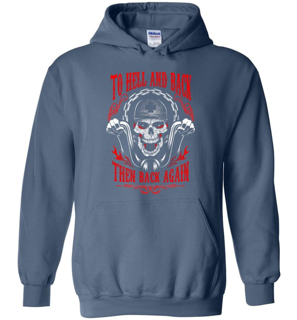 To Hell And Back Then Back Again Shirt Hoodie - Indigo Blue / M