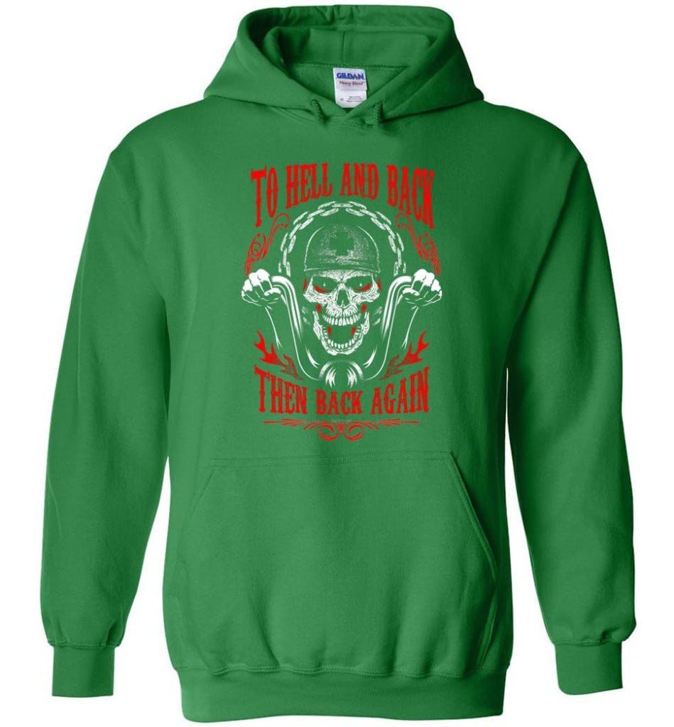 To Hell And Back Then Back Again Shirt Hoodie - Irish Green / M