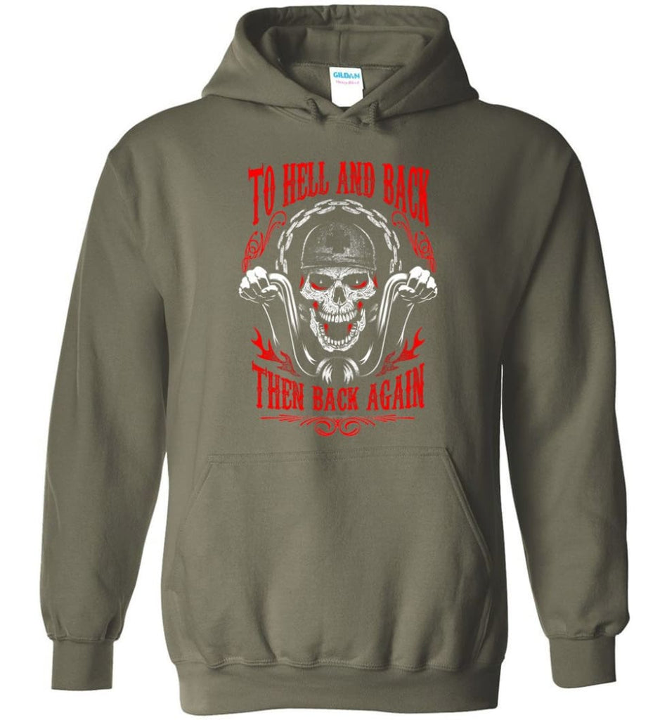 To Hell And Back Then Back Again Shirt Hoodie - Military Green / M
