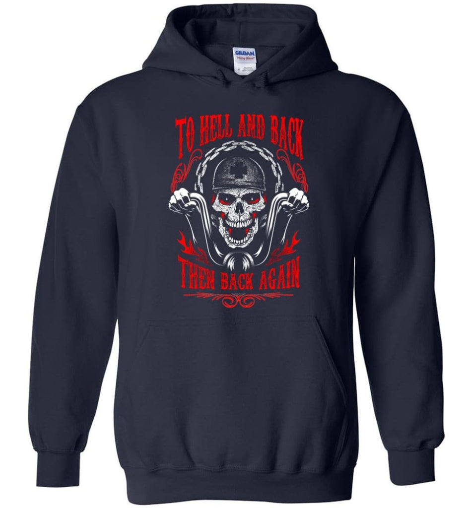 To Hell And Back Then Back Again Shirt Hoodie - Navy / M