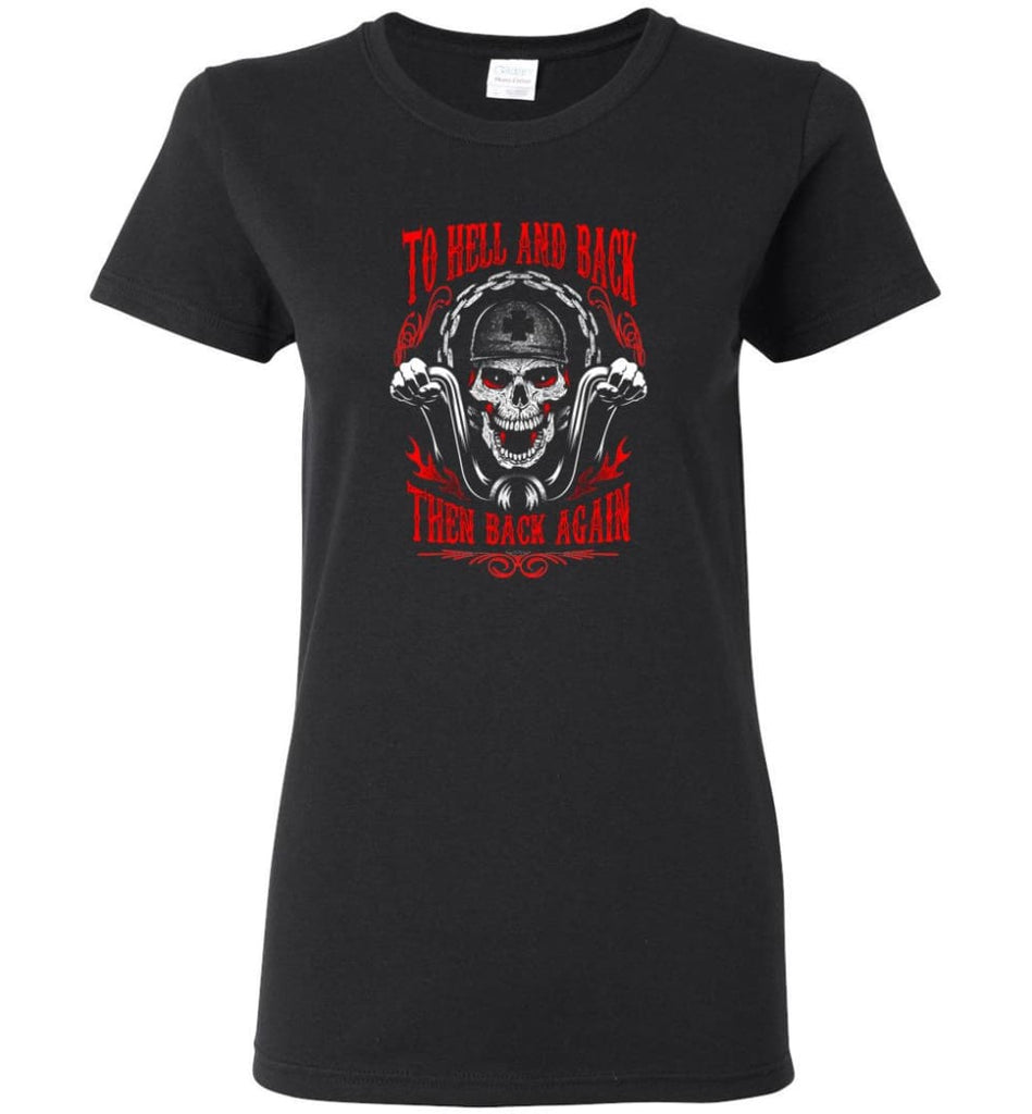 To Hell And Back Then Back Again Shirt Women Tee - Black / M