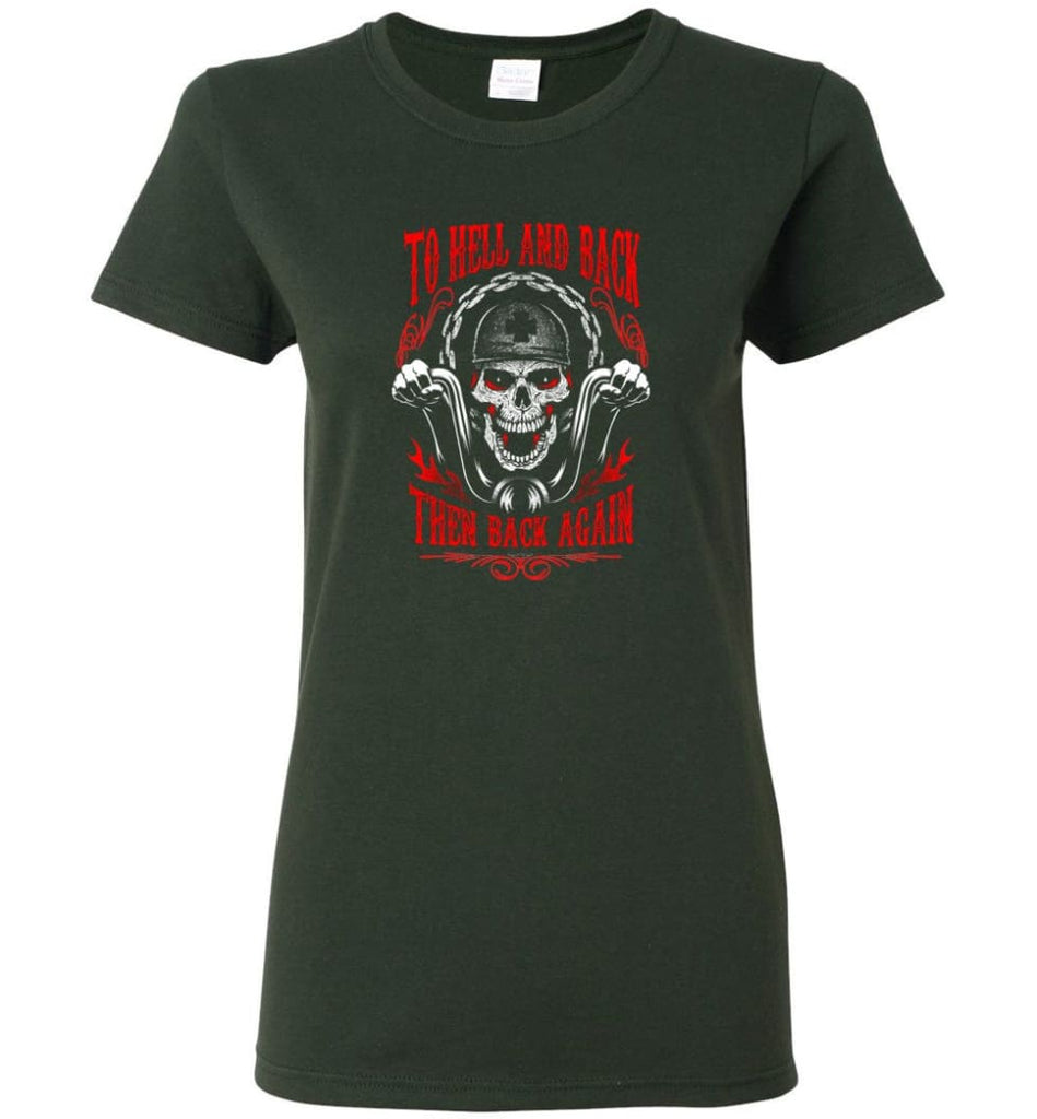 To Hell And Back Then Back Again Shirt Women Tee - Forest Green / M