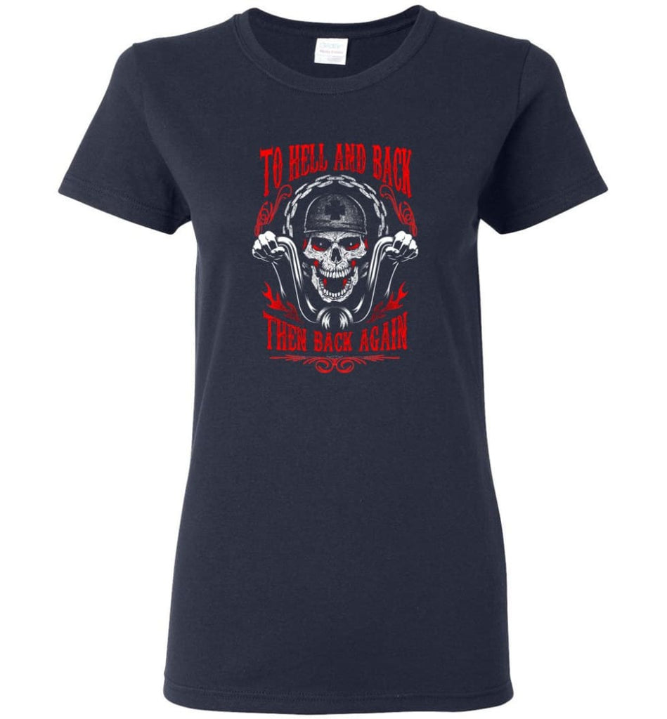 To Hell And Back Then Back Again Shirt Women Tee - Navy / M