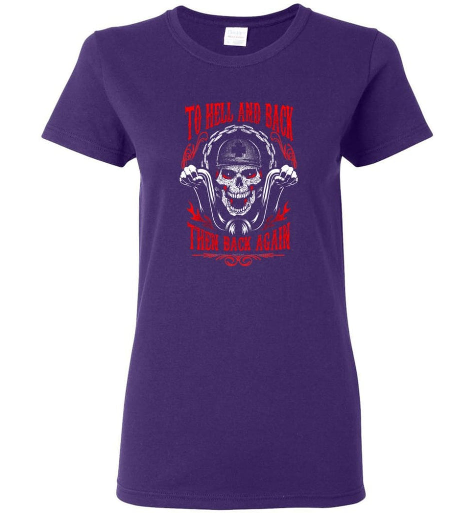 To Hell And Back Then Back Again Shirt Women Tee - Purple / M