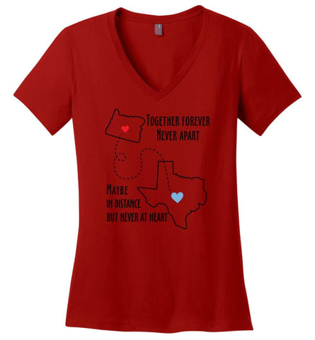Together forever never apart maybe in distance but never at heart texas lover - Ladies V-Neck - Red / M